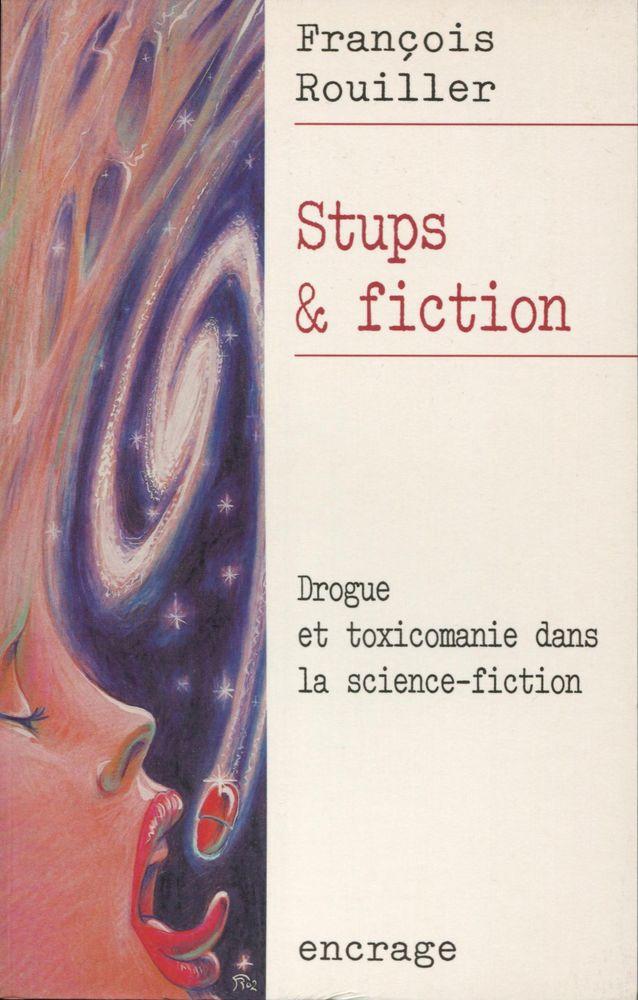 Stups et fiction : Drogue et toxicomanie dans la science-fiction